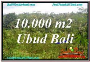 TANAH di UBUD DIJUAL 10,500 m2 VIEW SUNGAI DAN TEBING